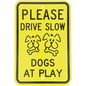 """""""Please Drive Slow-Dogs at Play"""" Metal Sign"""