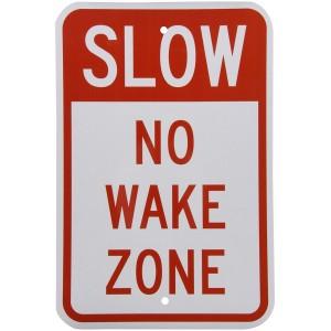 """Slow No Wake Zone"" Metal Sign"